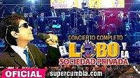 El Lobo y la Sociedad Privada - 2016 - Megaconcierto completo (1)  SUPERCUMBIA TV.mp3