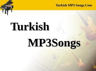 Turkish MP3 Şarkılar (Kulağıma Söyle).pdf