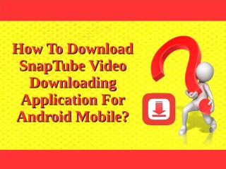 How To Download SnapTube Video Downloading Application For Android Mobile_.pdf