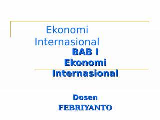 2. Bab 1 Ekonomi Internasional.ppt