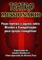 Teatro Missionário – Peças teatrais e jograis sobre Missões e Evangelização para igrejas evangélicas.pdf