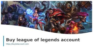 Buy league of legends account.ppt