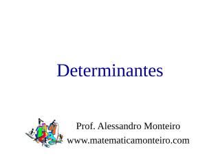 determinantes - prof. alessandro monteiro.ppt