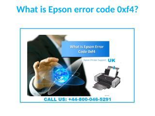 What is Epson error code 0xf4.pptx
