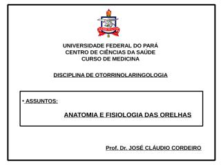 ANATOMIA E FISIOLOGIA DAS ORELHAS.ppt