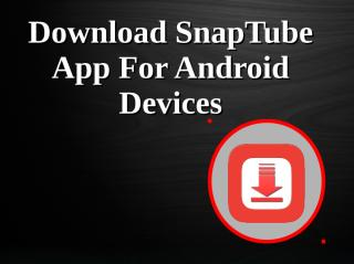 Download SnapTube App For Android Devices.pdf